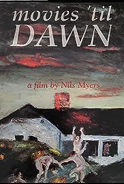 Movies 'Til Dawn Poster