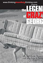 The Legend of Crazy George Poster