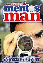 The Making of Mentos Man