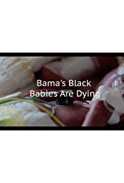Bama's Black Babies Are Dying