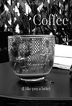 Coffee: I Like You a Latte