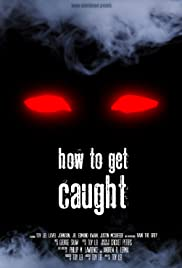 How to Get Caught Poster