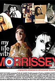 My Life with Morrissey (2003) Poster - Movie Forum, Cast, Reviews