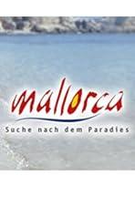 Mallorca - Suche nach dem Paradies