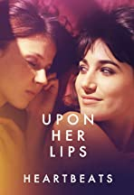 Upon Her Lips: Heartbeats