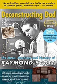 Primary photo for Deconstructing Dad: The Music, Machines and Mystery of Raymond Scott