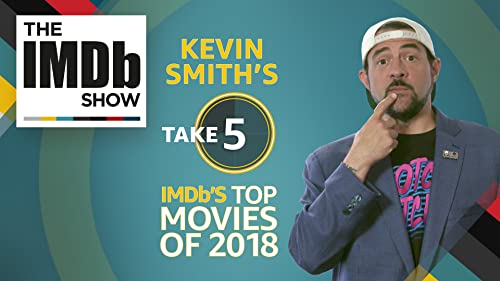 Kevin Smith Breaks Down IMDb's Top Movies of 2018