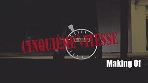 Making Of Cinquième Vitesse