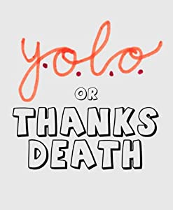Watch online movie all the best 2016 YOLO: Or Thanks Death [1080pixel]