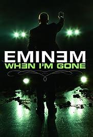 Eminem: When I'm Gone Poster