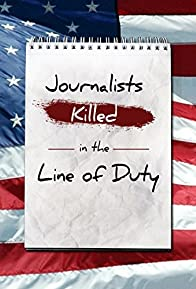 Primary photo for Journalists: Killed in the Line of Duty