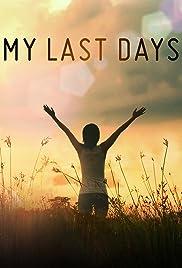 My Last Days Poster