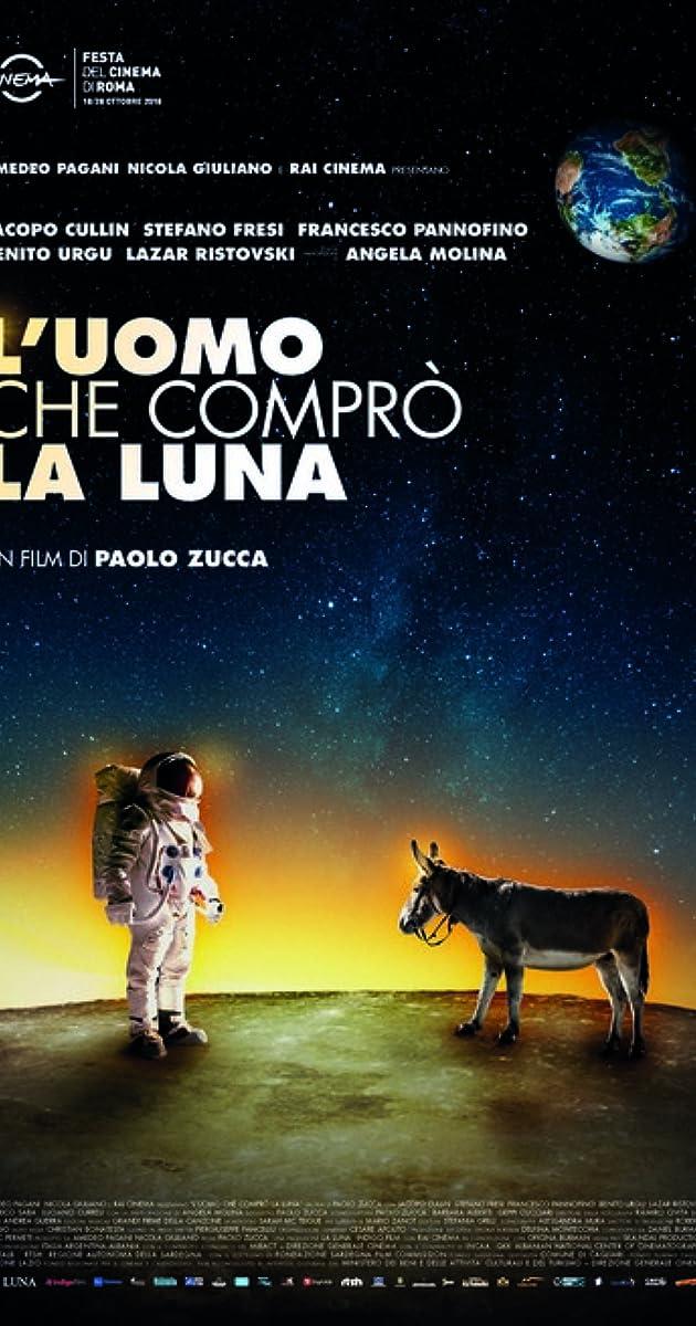 Luomo Che Comprò La Luna 2018 Imdb
