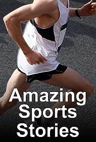 Amazing Sports Stories (2008)