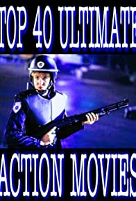 Primary photo for Top 40 Ultimate Action Movies