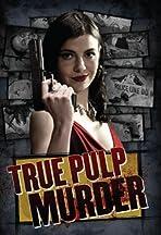 True Pulp Murder