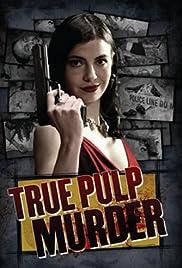 True Pulp Murder Poster