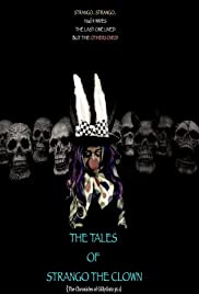 The Tales of Strango the Clown: The Chronicles of Gillygutz(2020) Poster - Movie Forum, Cast, Reviews