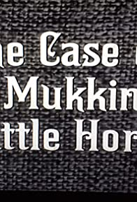 Primary photo for The Case of the Mukkinese Battle-Horn
