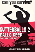 Gutterballs 2: Balls Deep
