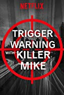 Trigger Warning with Killer Mike TV Series 2019