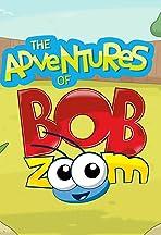The Adventures of Bob Zoom