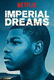Imperial Dreams (2014) Poster - Movie Forum, Cast, Reviews