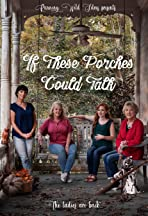 If These Porches Could Talk