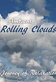 Ambient Rolling Clouds: Journey of Relaxation Poster