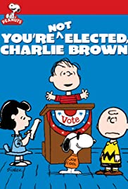 You're Not Elected, Charlie Brown (1972) Poster - Movie Forum, Cast, Reviews