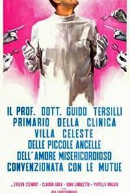 Il Prof. Dott. Guido Tersilli primario della Clinica Villa Celeste convenzionata con le mutue (1971) Poster - Movie Forum, Cast, Reviews