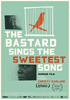 The Bastard Sings the Sweetest Song (2012)