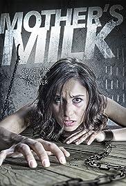 Mother's Milk(2013) Poster - Movie Forum, Cast, Reviews