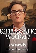 Hannah Gadsby: Renaissance Woman