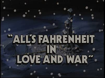 The All's Fahrenheit in Love and War