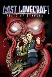 The Last Lovecraft: Relic of Cthulhu (2009) Poster - Movie Forum, Cast, Reviews