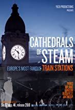Primary image for The Cathedrals of Steam - Europe's Railway Stations