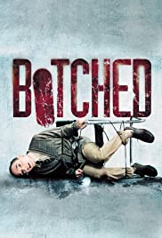 Botched (2007) Poster - Movie Forum, Cast, Reviews