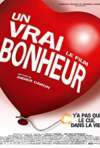 Primary photo for Un vrai bonheur, le film