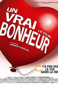 Primary photo for Un vrai bonheur, le film