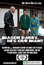 Mason Darby, He's Our Man!