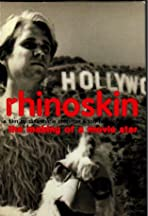 Rhinoskin: The Making of a Movie Star