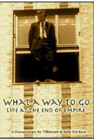 What a Way to Go: Life at the End of Empire (2007)