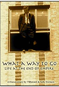 Primary photo for What a Way to Go: Life at the End of Empire