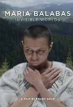 Maria Balabas: Invisible Worlds