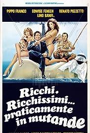 Ricchi, ricchissimi... praticamente in mutande Poster