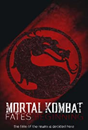 Mortal Kombat Fates Beginning (2015) Poster - Movie Forum, Cast, Reviews