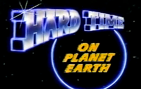 Hard Time on Planet Earth (1989)