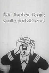 När Kapten Grogg skulle porträtteras (1917)