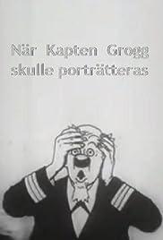 När Kapten Grogg skulle porträtteras Poster